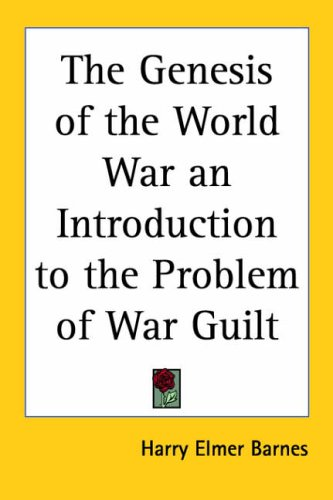 9781417914715: The Genesis Of The World War An Introduction To The Problem Of War Guilt