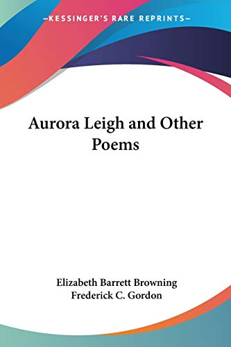 9781417918645: Aurora Leigh and Other Poems
