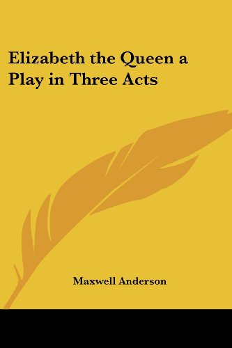 9781417918904: Elizabeth the Queen a Play in Three Acts