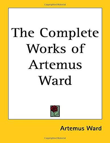9781417920747: The Complete Works of Artemus Ward