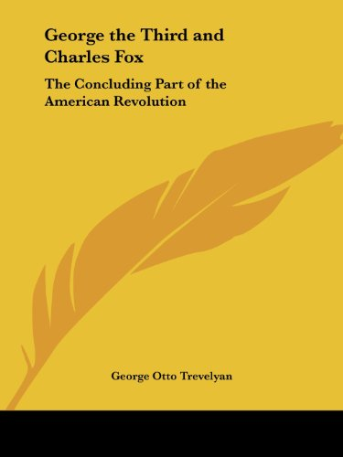 9781417920884: George the Third and Charles Fox: The Concluding Part of the American Revolution