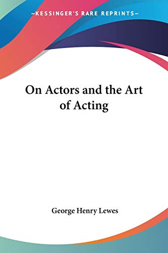 9781417921706: On Actors and the Art of Acting