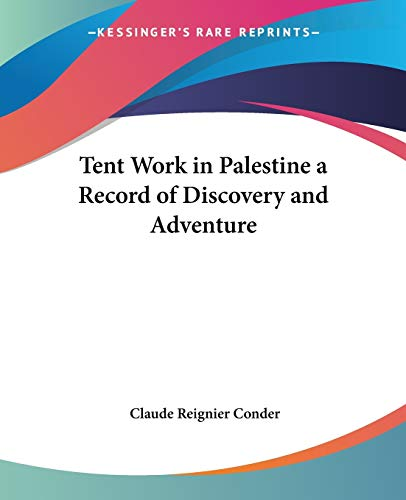 9781417922383: Tent Work in Palestine a Record of Discovery and Adventure