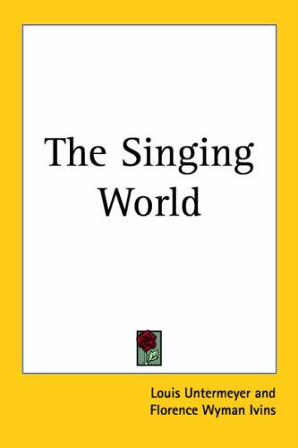 The Singing World (1417923199) by Untermeyer, Louis