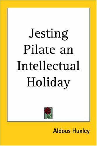 9781417924783: Jesting Pilate an Intellectual Holiday