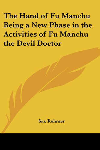 9781417925186: The Hand of Fu Manchu Being a New Phase in the Activities of Fu Manchu the Devil Doctor