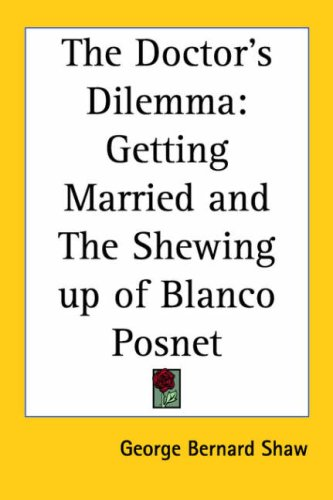9781417925247: The Doctor's Dilemma: Getting Married and the Shewing Up of Blanco Posnet