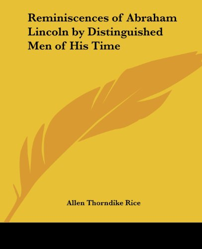 9781417925827: Reminiscences of Abraham Lincoln by Distinguished Men of His Time