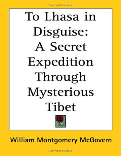 9781417925834: To Lhasa in Disguise: A Secret Expedition Through Mysterious Tibet