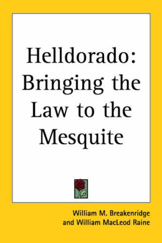 9781417926374: Helldorado: Bringing the Law to the Mesquite