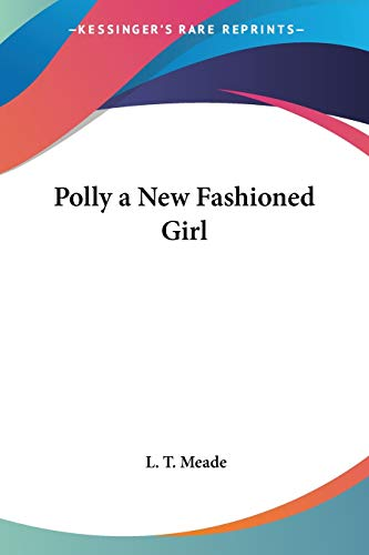 9781417927302: Polly a New Fashioned Girl