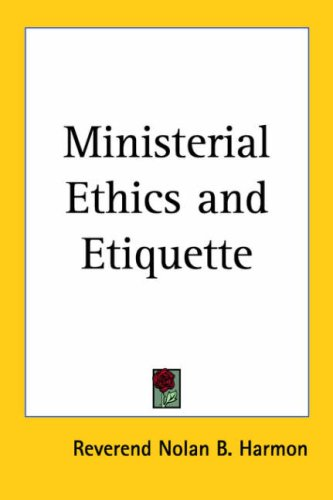 9781417929498: Ministerial Ethics And Etiquette