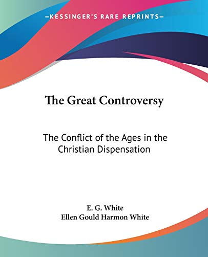 9781417929580: The Great Controversy: The Conflict of the Ages in the Christian Dispensation