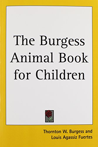 The Burgess Animal Book for Children (1417929782) by Thornton W. Burgess