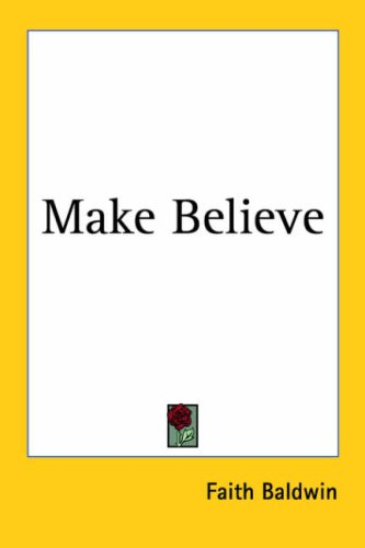Make Believe: Faith Baldwin