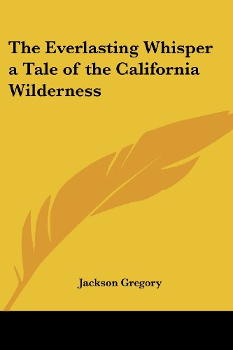 9781417934867: The Everlasting Whisper a Tale of the California Wilderness