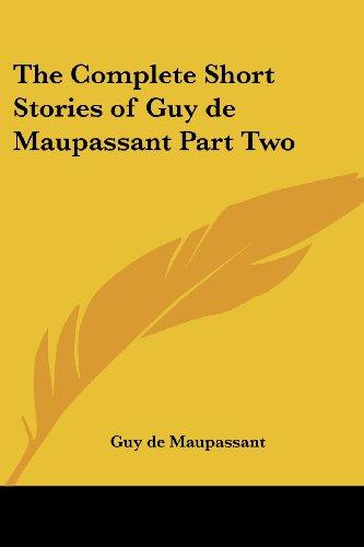 9781417936151: The Complete Short Stories of Guy de Maupassant Part Two