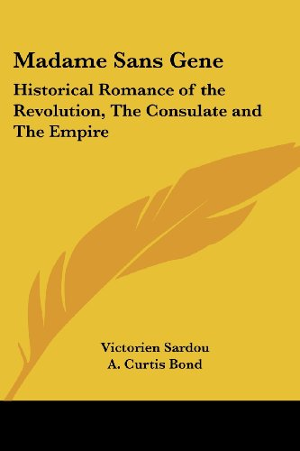 9781417936540: Madame Sans Gene: Historical Romance of the Revolution, The Consulate and The Empire
