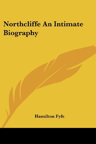 9781417936991: Northcliffe An Intimate Biography