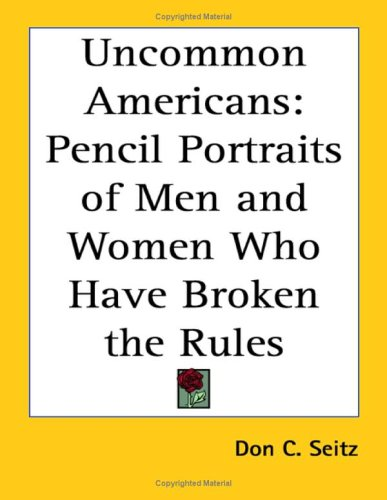 9781417938353: Uncommon Americans: Pencil Portraits of Men And Women Who Have Broken the Rules