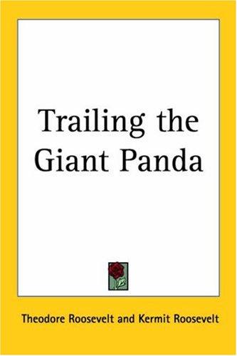 9781417938360: Trailing The Giant Panda