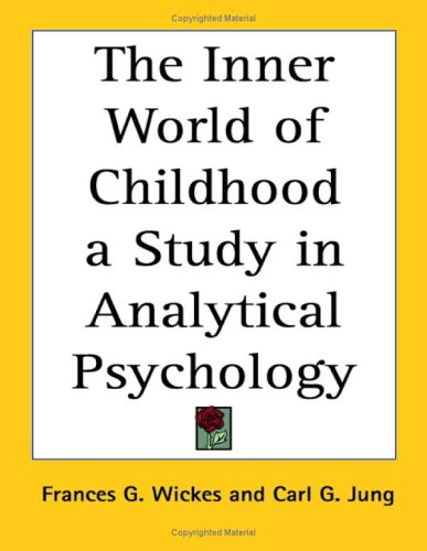 9781417939350: The Inner World of Childhood a Study in Analytical Psychology