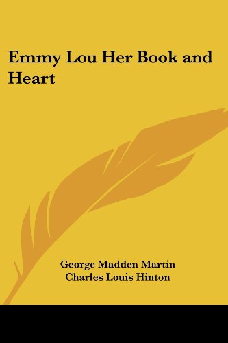 9781417941056: Emmy Lou Her Book and Heart