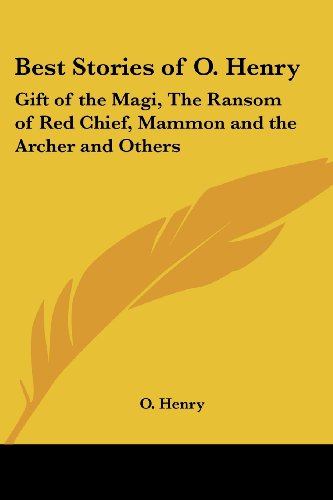 9781417942138: Best Stories of O. Henry: Gift of the Magi, The Ransom of Red Chief, Mammon and the Archer and Others