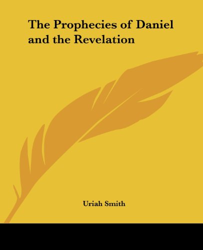 9781417943111: The Prophecies of Daniel and the Revelation