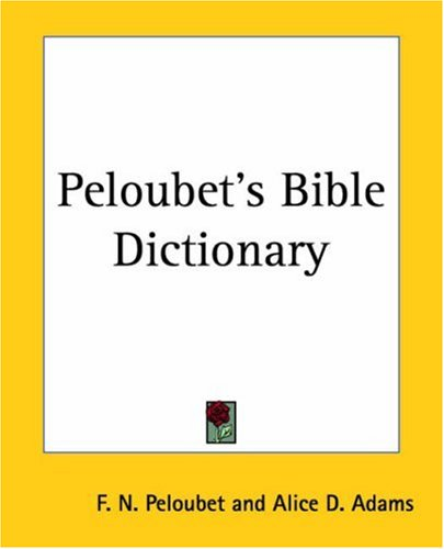 9781417943906: Peloubet's Bible Dictionary
