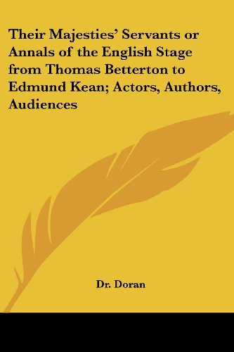 9781417945788: Their Majesties' Servants or Annals of the English Stage from Thomas Betterton to Edmund Kean; Actors, Authors, Audiences