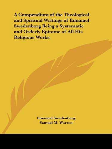 9781417946082: A Compendium of the Theological and Spiritual Writings of Emanuel Swedenborg Being a Systematic and Orderly Epitome of All His Religious Works