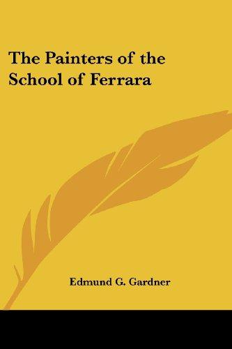 9781417948284: The Painters of the School of Ferrara
