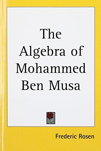 9781417949144: The Algebra of Mohammed Ben Musa