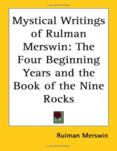 9781417949267: Mystical Writings of Rulman Merswin: The Four Beginning Years And the Book of the Nine Rocks