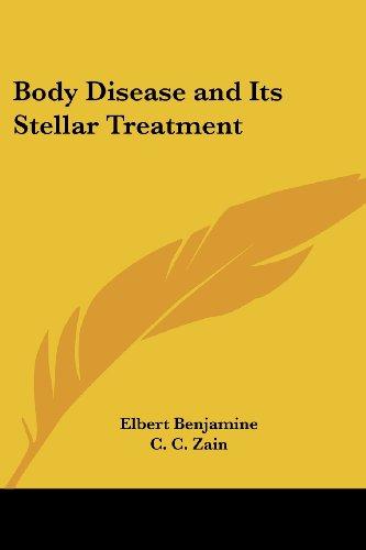 Body Disease and Its Stellar Treatment (141795003X) by Benjamine, Elbert; Zain, C. C.