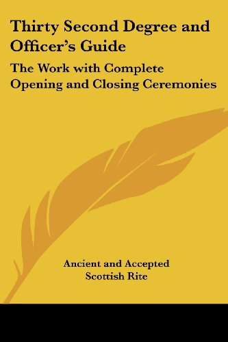 9781417950232: Thirty Second Degree and Officer's Guide: The Work with Complete Opening and Closing Ceremonies