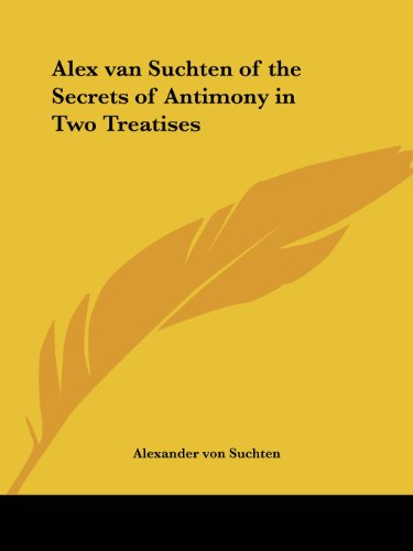 9781417950409: Alex Van Suchten Of The Secrets Of Antimony In Two Treatises