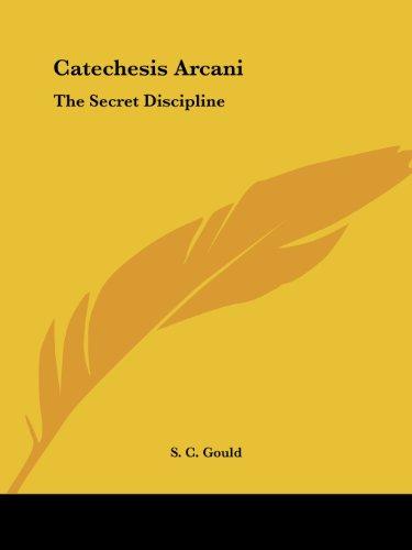 9781417950416: Catechesis Arcani: The Secret Discipline