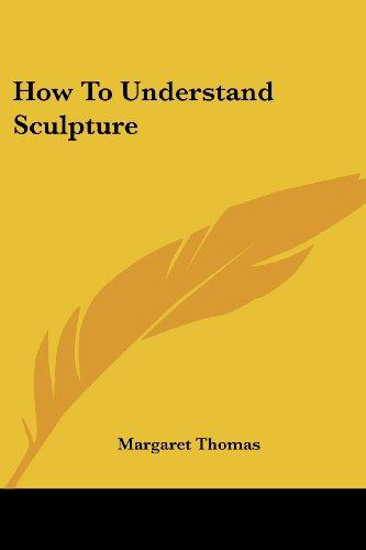 9781417951505: How To Understand Sculpture