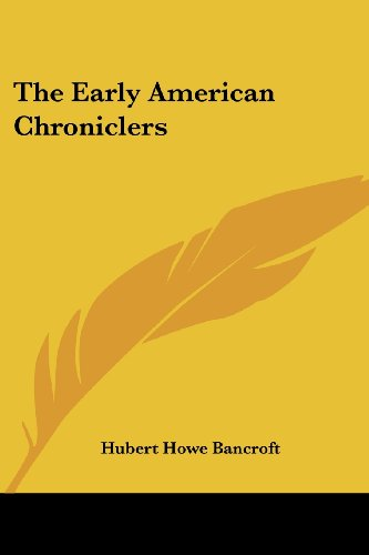 9781417951680: The Early American Chroniclers
