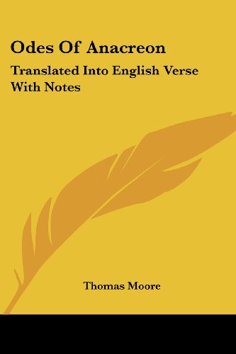 9781417952304: Odes of Anacreon: Translated Into English Verse with Notes