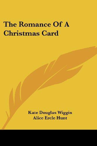 The Romance Of A Christmas Card (9781417953707) by Kate Douglas Wiggin
