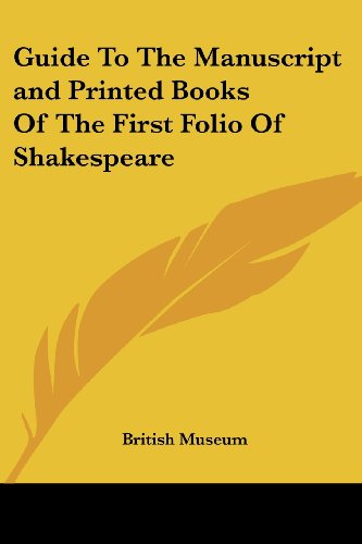 Guide To The Manuscript and Printed Books Of The First Folio Of Shakespeare (9781417955510) by British Museum