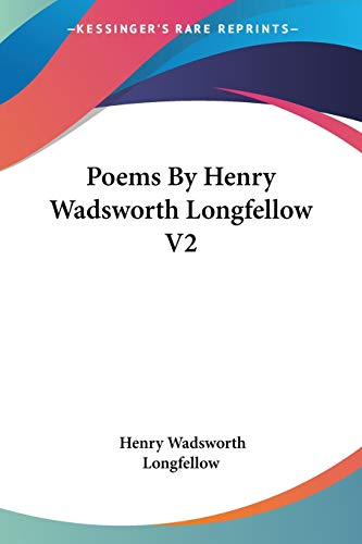 Poems By Henry Wadsworth Longfellow V2 (1417955775) by Henry Wadsworth Longfellow