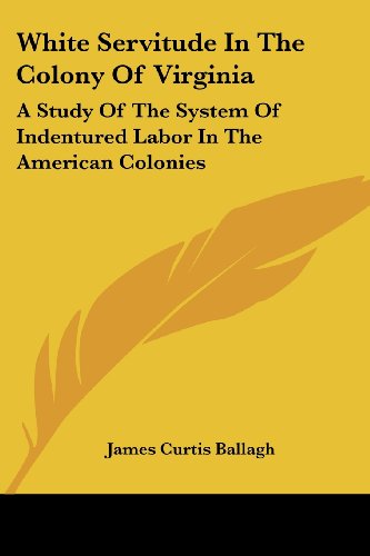 9781417956975: White Servitude in the Colony of Virginia: A Study of the System of Indentured Labor in the American Colonies