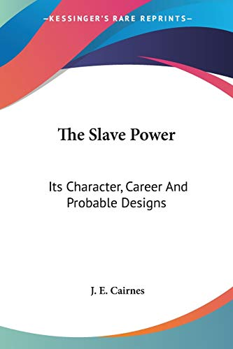 9781417957866: The Slave Power: Its Character, Career And Probable Designs