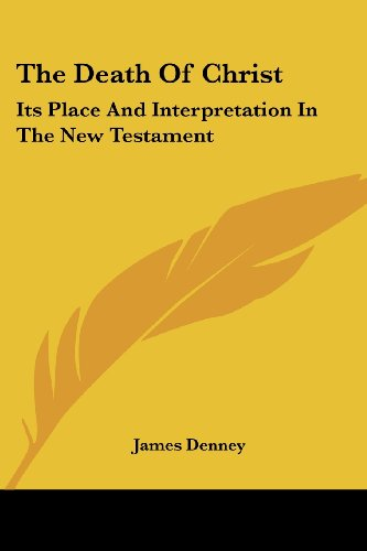 9781417959020: The Death Of Christ: Its Place And Interpretation In The New Testament
