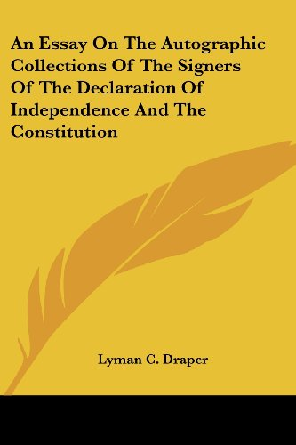 9781417959358: An Essay On The Autographic Collections Of The Signers Of The Declaration Of Independence And The Constitution