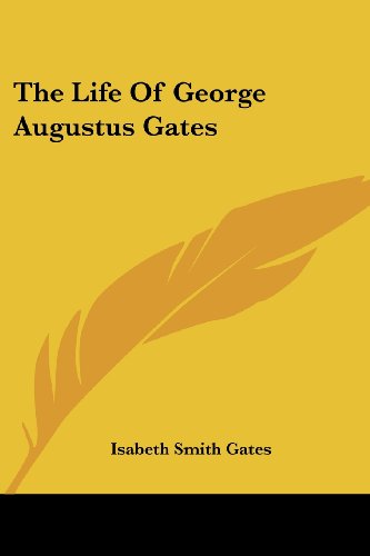 9781417960699: The Life Of George Augustus Gates